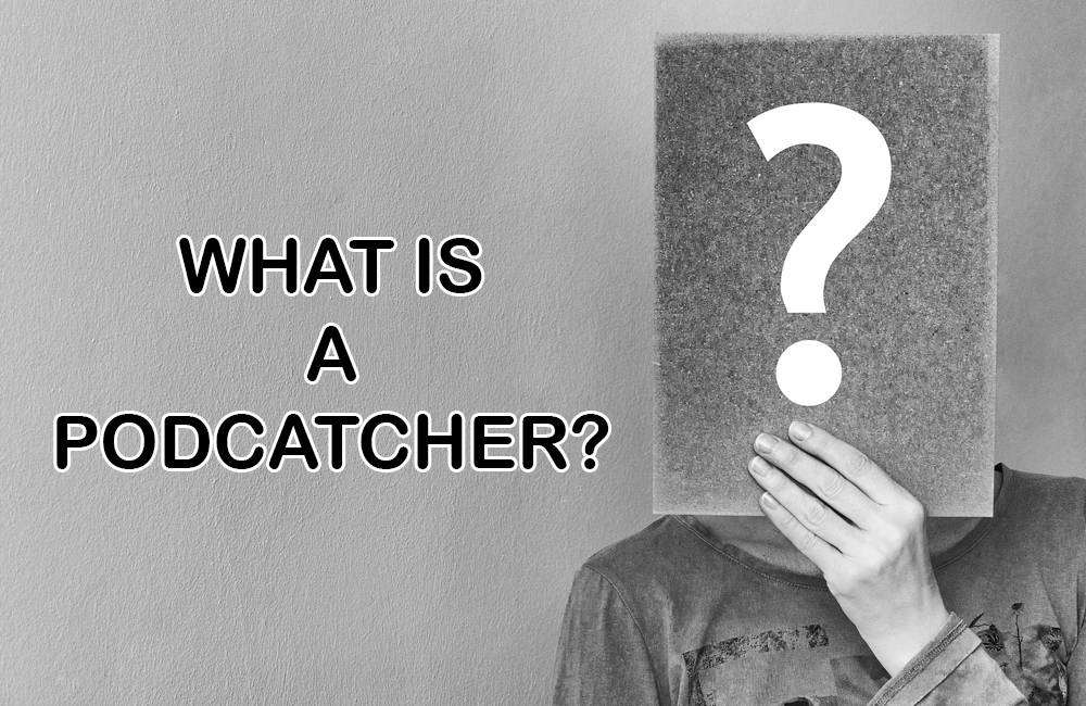 what is a podcatcher